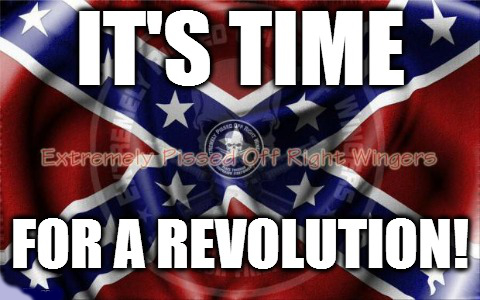 extremely pissed off right wingers it's time for a revolution