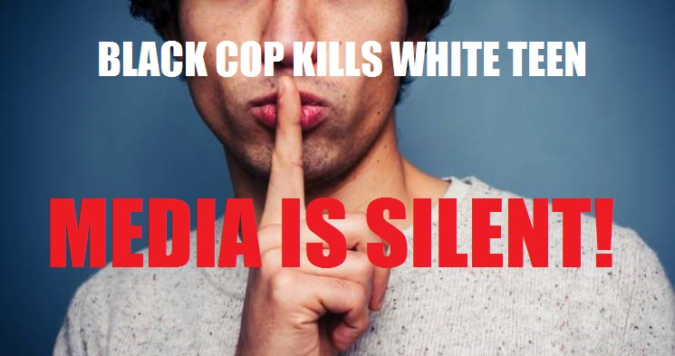 BREAKING! BLACK COP KILLS UNARMED WHITE YOUTH-MEDIA AND FEDS SILENT!