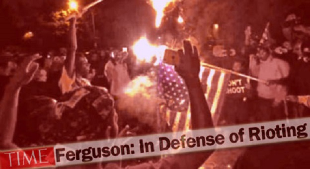 """TIME Justifies Ferguson Violence as Response to White Privilege: """"Riots Are a Necessary Part of Evolution of Society!"""""""