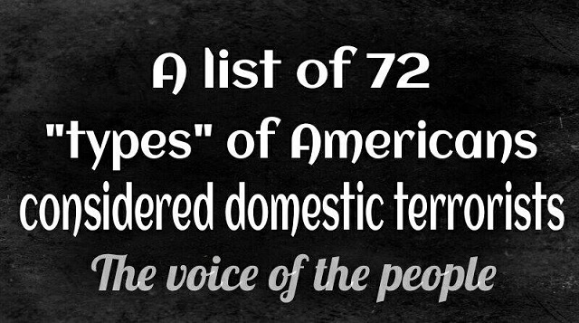 72 TYPES OF AMERICANS CONSIDERED AS DOMESTIC TERRORISTS!