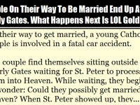 Couple On Their Way To Be Married Find Themselves At The Pearly Gates. What Happens Next Is PRICELESS!