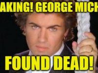 BREAKING: George Michael Dead…