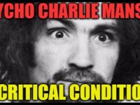 PSYCHO KILLER Charlie Manson Hospitalized In CRITICAL CONDITION… Here's What We Know