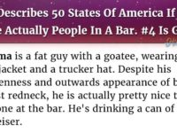 Man Describes All 50 States If They Were Actually People In A Bar. This Is PURE GOLD!