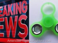 """ALERT: If You Have """"Fidget Spinners"""" In Your Home- Throw Them Away NOW- New DEADLY Issue Just Discovered That Will KILL Your Child"""