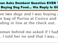 Woman Asks Most Ridiculous Question EVER To Man Buying Dog Food… His Reply Is PRICELESS!