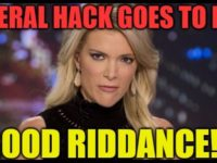 Megyn Kelly Just QUIT Fox News Because She's A LIBERAL HACK!