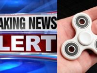 "ALERT: Throw Away All ""Fidget Spinners"" NOW-  Authorities Release New Report Confirming They Can KILL Your Child"
