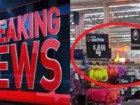 BREAKING: Walmart Set On FIRE- Suspect Is…
