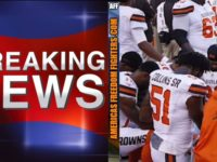BREAKING: After Leading NASTY Protests Against White People, Cleveland Browns Just Got Devastating News From NFL HQ