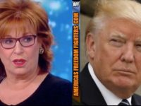 What Joy Behar Just Said About President Trump Should Have Her KICKED OUT Of Hollywood Forever